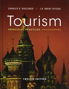 Tourism: Principles, Practices, Philosophies (Hardcover)