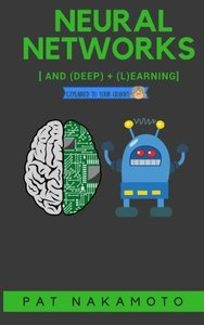 Neural Networks and Deep Learning: Deep Learning explained to your granny-cover