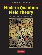 Modern Quantum Field Theory: A Concise Introduction-cover