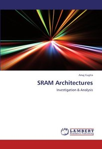 SRAM Architectures: Investigation & Analysis