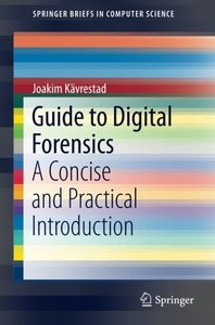 Guide to Digital Forensics: A Concise and Practical Introduction (SpringerBriefs in Computer Science)-cover