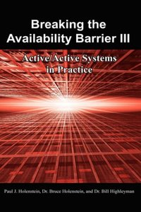Breaking the Availability Barrier III: Active/Active Systems in Practice
