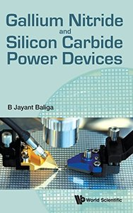 Gallium Nitride and Silicon Carbide Power Devices (Hardcover)-cover