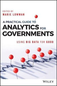A Practical Guide to Analytics for Governments: Using Big Data for Good (Wiley and SAS Business Series)-cover