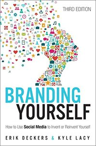 Branding Yourself: How to Use Social Media to Invent or Reinvent Yourself (3rd Edition) (Que Biz-Tech)-cover
