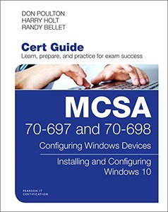 MCSA 70-697 and 70-698 Cert Guide: Configuring Windows Devices; Installing and Configuring Windows 10 (Certification Guide)-cover