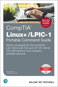CompTIA Linux+/LPIC-1 Portable Command Guide: All the commands for the CompTIA LX0-103 & LX0-104 and LPI 101-400 & 102-400 exams in one compact, portable resource-cover