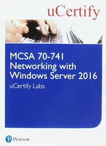 MCSA 70-741 Networking with Windows Server 2016 Pearson uCertify Course and Labs Access Card (Certification Guide)-cover