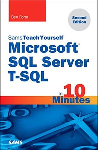Microsoft SQL Server T-SQL in 10 Minutes, Sams Teach Yourself (2nd Edition)-cover