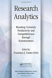 Research Analytics: Boosting University Productivity and Competitiveness through Scientometrics (Data Analytics Applications)-cover