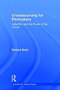 Crowdsourcing for Filmmakers: Indie Film and the Power of the Crowd (American Film Market Presents)-cover