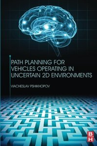 Path Planning for Vehicles Operating in Uncertain 2D Environments