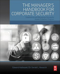 The Manager's Handbook for Corporate Security, Second Edition: Establishing and Managing a Successful Assets Protection Program