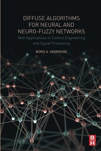 Diffuse Algorithms for Neural and Neuro-Fuzzy Networks: With Applications in Control Engineering and Signal Processing-cover
