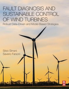 Fault Diagnosis and Sustainable Control of Wind Turbines: Robust Data-Driven and Model-Based Strategies-cover