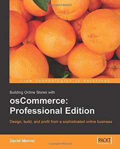 Building Online Stores with osCommerce: Professional Edition: Learn how to design, build, and profit from a sophisticated online business.-cover