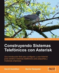 Construyendo Sistemas telefónicos con Asterisk [Espanol] (Spanish Edition)