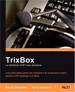 Trixbox: La Telefonia Voip Resa Semplice (Italian Edition)-cover