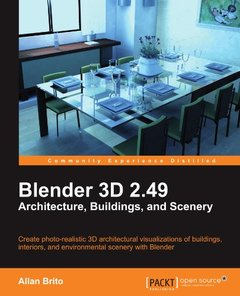 Blender 3D 2.49 Architecture, Buildings, and Scenery (Open Source: Community Experience Distilled)