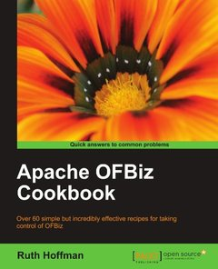 Apache OFBiz Cookbook (Open Source: Community Experience Distilled)
