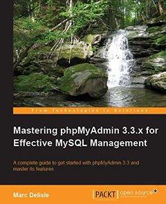 Mastering phpMyAdmin 3.3.x for Effective MySQL Management-cover
