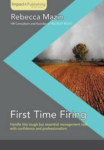 First Time Firing: A Practical Guide for Managers