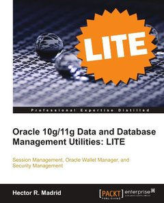 Oracle 10g/11g Data and Database Management Utilities: LITE