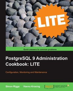 PostgreSQL 9 Administration Cookbook LITE: Configuration, Monitoring and Maintenance-cover