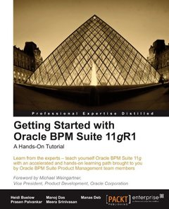 Getting Started with Oracle BPM Suite 11gR1 - A Hands-On Tutorial-cover