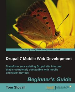 Drupal 7 Mobile Web Development Beginner's Guide