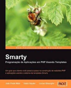 Smarty Porgramacao de Aplicacoes Em PHP Usando Templates (Portuguese Edition)
