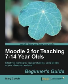 Moodle 2 for Teaching 7-14 Year Olds Beginner's Guide-cover