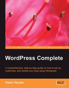 WordPress Complete: A comprehensive, step-by-step guide on how to set up, customize, and market your blog using WordPress-cover