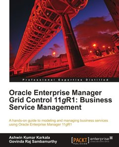 Oracle Enterprise Manager Grid Control 11g R1: Business Service Management-cover
