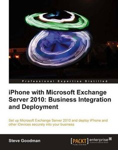 iPhone with Microsoft Exchange Server 2010 - Business Integration and Deployment-cover