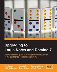 Upgrading to Lotus Notes and Domino 7: Upgrade your company to the latest version of Lotus Notes and Domino.-cover