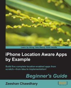 iPhone Location Aware Apps by Example: Beginners Guide