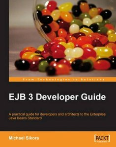 EJB 3 Developer Guide: A Practical Guide for developers and architects to the Enterprise Java Beans Standard.-cover