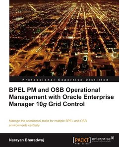 BPEL PM and OSB Operational Management with Oracle Enterprise Manager 10g Grid Control-cover