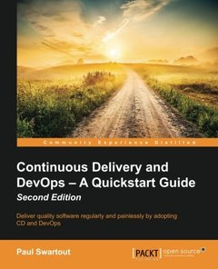 Continuous Delivery and DevOps: A Quickstart Guide - Second Edition