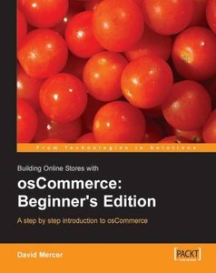 Building Online Stores with osCommerce: Beginner Edition: A step by step introduction to osCommerce.