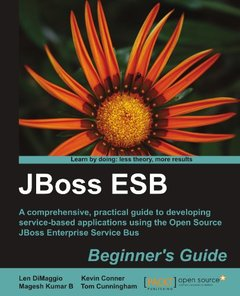 JBoss ESB Beginner's Guide