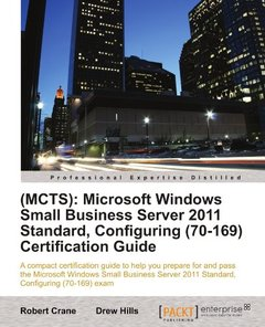 (MCTS): Microsoft Windows Small Business Server 2011 Standard, Configuring (70-169) Certification Guide-cover