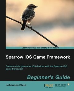 Sparrow iOS Game Framework, Beginner's Guide