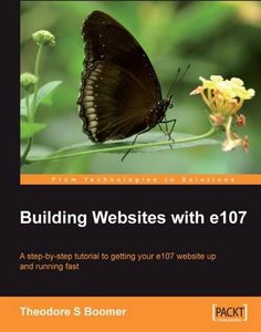 Building Websites with e107: A step by step tutorial to getting your e107 website up and running fast-cover