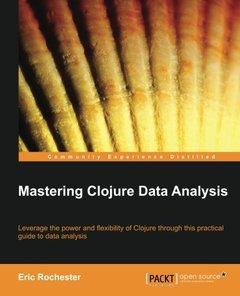 Mastering Clojure Data Analysis-cover