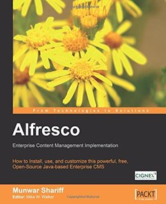 Alfresco Enterprise Content Management Implementation: How to Install, use, and customize this powerful, free, Open Source Java-based Enterprise CMS-cover