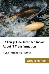 37 Things One Architect Knows About IT Transformation: A Chief Architect's Journey-cover