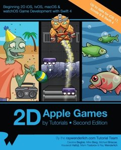 2D Apple Games by Tutorials Second Edition: Beginning 2D iOS, tvOS, macOS & watchOS Game Development with Swift 3-cover