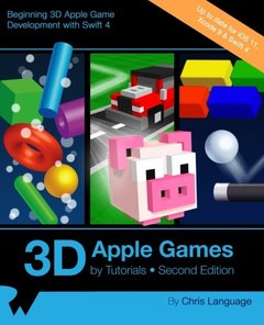 3D Apple Games by Tutorials Second Edition: Beginning 3D Apple Game Development with Swift 4-cover